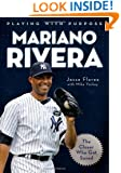 Playing with Purpose: Mariano Rivera: The Closer Who Got Saved
