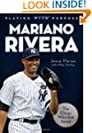 Playing with Purpose: Mariano Rivera:...