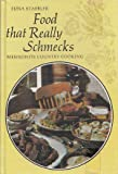 Food That Really Schmecks: Mennonite Country Cooking as Prepared by My Mennonite Friend, Bevvy Martin, My Mother and Other Fine Cooks (0770000657) by Edna Staebler