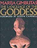 img - for The Language of the Goddess: Unearthing the Hidden Symbols of Western Civilization book / textbook / text book