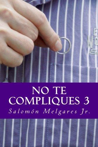 No te compliques 3: Teología pastoral a favor del reino y la persona