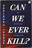 Can We Ever Kill?: An Ethical Enquiry