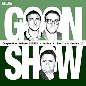 The Goon Show Compendium: Volume 11 (Series 9, Pt 2 & Series 10) Radio/TV Program