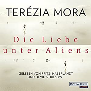 Die Liebe unter Aliens Hörbuch
