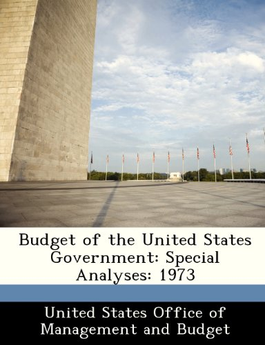 Budget of the United States Government: Special Analyses: 1973