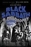Black Sabbath and Philosophy: Mastering Reality (The Blackwell Philosophy and Pop Culture Series Book 37)