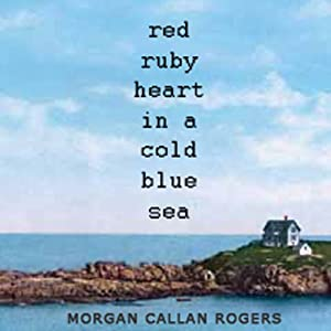 Red Ruby Heart in a Cold Blue Sea | [Morgan Callan Rogers]