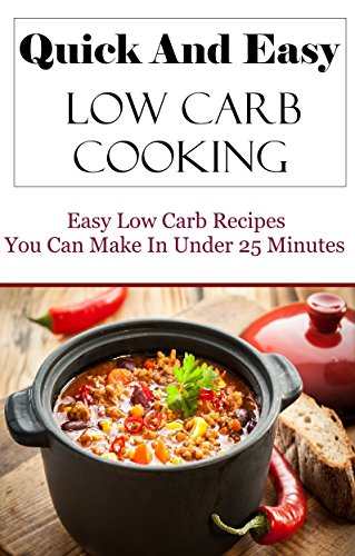 Quick and Easy Low Carb Recipes: Low Carb Diet Recipes For Beginners by Terry Johnson