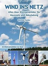 Wind ins Netz - Alles über Kleinwindräder für Hausnetz und Akkuladung (German Edition)