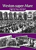 img - for Weston-Super-Mare Reunited book / textbook / text book