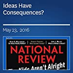 Ideas Have Consequences? | Kevin D. Williamson