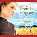 A Promise for Spring (       UNABRIDGED) by Kim Vogel Sawyer Narrated by Barbara Caruso