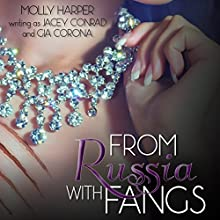 From Russia with Fangs Audiobook by Jacey Conrad, Gia Corona Narrated by Sophie Eastlake