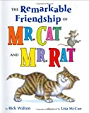 The Remarkable Friendship of Mr. Cat and Mr. Rat (0399238999) by Walton, Rick