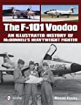The F-101 Voodoo an Illustrated Histo...