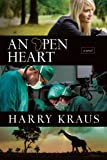 An Open Heart: A Novel by Harry Kraus