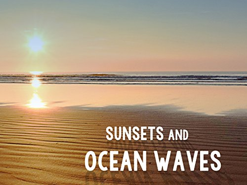 Sunsets and Ocean Waves on Amazon Prime Instant Video UK