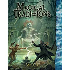 Mage Magical Traditions (The Awakening) by Justin Achilli,&#32;Jackie Cassada,&#32;DiPesa. Stephen Michael and Howard Ingham