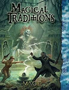 Mage Magical Traditions (The Awakening) by Justin Achilli, Jackie Cassada, DiPesa. Stephen Michael and Howard Ingham