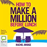 How to Make a Million Before Lunch | Rachel Bridge