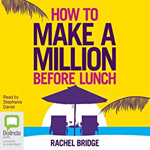 How to Make a Million Before Lunch | [Rachel Bridge]
