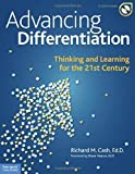 img - for Advancing Differentiation: Thinking and Learning for the 21st Century by Richard M. Cash Ed.D. (2010-11-15) book / textbook / text book