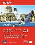 Deutsch ganz leicht A1: Selbstlernkurs Deutsch für Anfänger  Método de autoaprendizaje de alemán para principiantes / Paket: Textbuch + Arbeitsbuch + 2 Audio-CDs