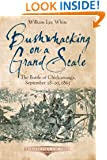 Bushwhacking on a Grand Scale: The Battle of Chickamauga, September 18-20, 1863 (Emerging Civil War)