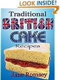 Traditional British Cake Recipes (Traditional British Recipes Book 1)