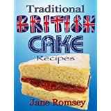 Traditional British Cake Recipes (Traditional British Recipes Book 1)by Jane Romsey