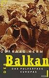 Der Balkan: Das Pulverfass Europas (3430144450) by Herm, Gerhard