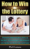 img - for How to Win the Lottery: Proven Strategies, Tips, & Techniques Revealed: Manifest Your Millions With These Simple and Powerful Secrets book / textbook / text book