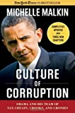 Culture of Corruption: Obama and His Team of Tax Cheats, Crooks, and Cronies by Malkin, Michelle (2010) Paperback