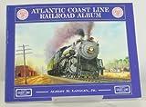 img - for Atlantic Coast Line Railroad Album book / textbook / text book