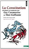 echange, troc  - La Constitution : Introduite et commentée par Guy Carcassonne et Marc Guillaume