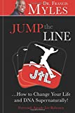 Jump The Line: ...Change your Life and DNA Supernaturally!