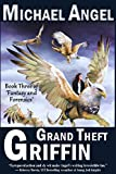 Grand Theft Griffin: Book Three of 'Fantasy & Forensics' (Fantasy & Forensics 3)