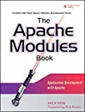 Apache Modules Book, The: Application Development with Apache (Prentice Hall Open Source Software Development Series)