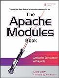 Apache Modules Book, The: Application Development with Apache (Prentice Hall Open Source Software Development Series)