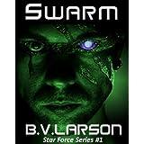 Swarm (Star Force Series Book 1) ~ B. V. Larson