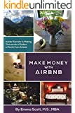 Make Money With Airbnb: Insider Secrets to Making Thousands of Dollars a Month from Airbnb (English Edition)