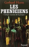 Les Phéniciens (French Edition) (2213598452) by Herm, Gerhard