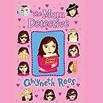 The Mum Detective | Gwyneth Rees