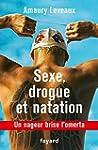 Sexe, drogue et natation : Un nageur...
