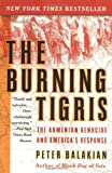The Burning Tigris: The Armenian Genocide and America's Response by Peter Balakian