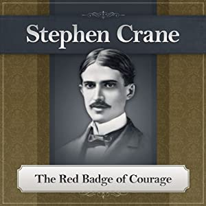 The Red Badge of Courage: The World of Henry Fleming Audiobook