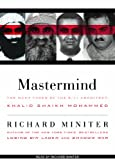 Richard Miniter Mastermind: The Many Faces of the 9/11 Architect, Khalid Shaikh Mohammed