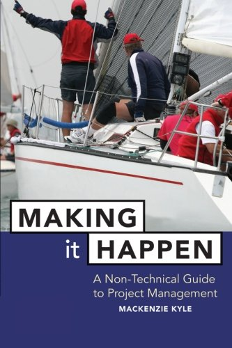 Making it Happen: A Non-Technical Guide to Project Management: Fable About Project Management (Business)
