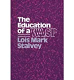 img - for [(The Education of a WASP )] [Author: Lois Mark Stalvey] [Mar-1989] book / textbook / text book