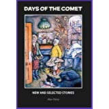 Days of the Comet: New and Selected Storiesby Alan Perry